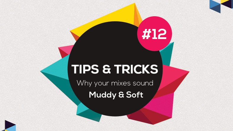 why your mix sounds muddy and soft
